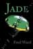 Jade' by Fred Ward Book