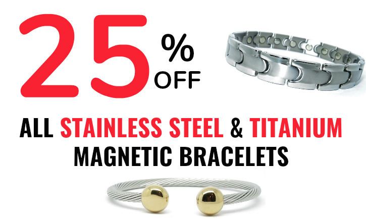 25% off stainless & titanium magnetic bracelets!