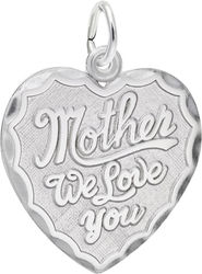Mother We Love You Heart Charm (Choose Metal) by Rembrandt